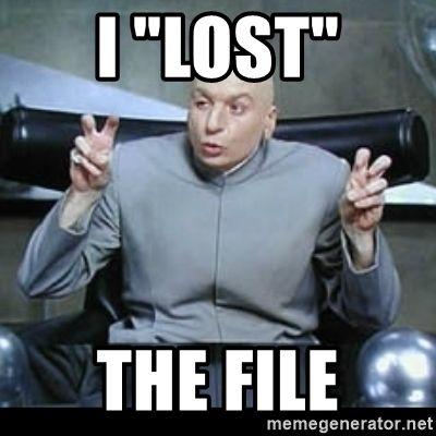 """j'ai """"Perdu"""" le fichier"""